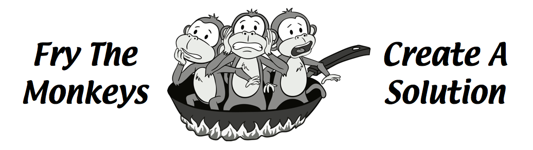 Fry The Monkeys – Create A Solution
